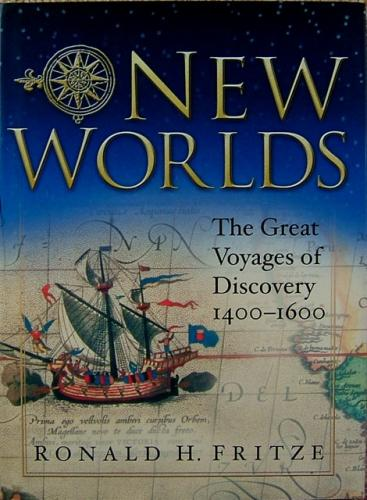 SOLD New Worlds. The Great Voyages of Discovery 1400 - 1600